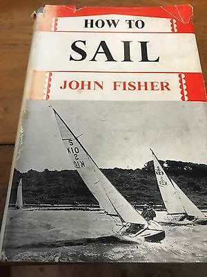 How To Sail John Fisher 1st Edition HC DJ