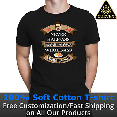 Ron Swanson Shirt | Never Half Ass Two Things | Parks and Recreations T-Shirt