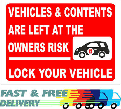 Vehicles & Contents Left At Owners Risk Lock Your Vehicle Sign