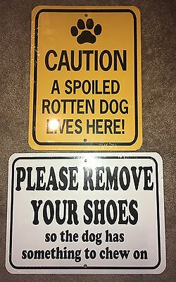 Funny Dog Signs Please Remove Your Shoes And Spoiled Rotten Dog