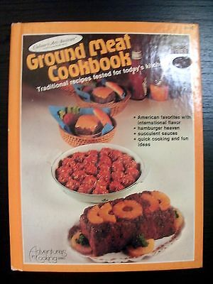 The Ground Meat Cookbook Culinary Arts 1982 Vintage Recipes Hardcover