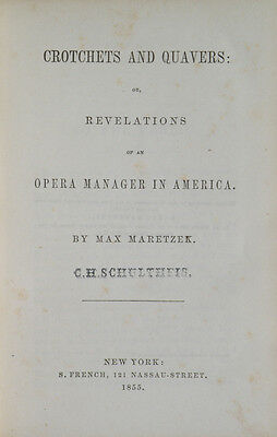 MARETZEK, Max: Crotchets and Quavers: or, Revelations of an Opera Manager...