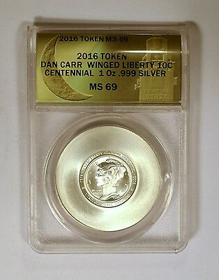 2016 Dan Carr Signed Silver Winged Liberty 10C Centennial MS69 by ANACS
