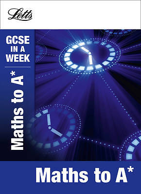 Letts GCSE in a Week Revision Guides: Maths to A*-9781844196258-G034