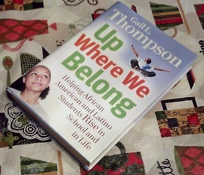 UP WHERE WE BELONG Helping African American Latino Students Gail L. Thompson