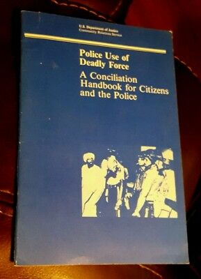 POLICE USE OF DEADLY FORCE A Conciliation Handbook for Citizens and Police 1982