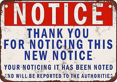 """7"""" x 10"""" Metal Sign - Notice Thank You for Noticing This New Notice - Vintage Lo"""