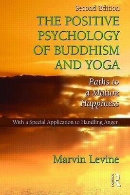 The Positive Psychology of Buddhism and Yoga: Paths to a Mature Happiness.