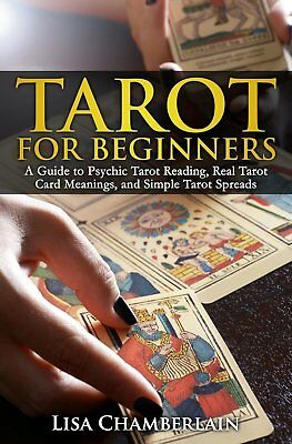 Tarot for Beginners : A Guide to Psychic Tarot Reading, Real Tarot Card...