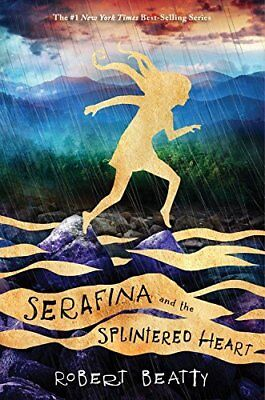 Serafina and the Splintered Heart Serafina Book 3 Hardcover