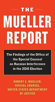 The Mueller Report: Report on the Investigation into Russian Interference in the