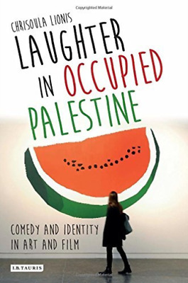 Lionis  Chrisoula-Laughter In Occupied Palestine  BOOKH NUEVO (Importación USA)