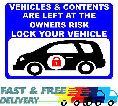 Vehicles And Contents Left At Owners Risk Sign  Thieves About Lock Your Vehicle