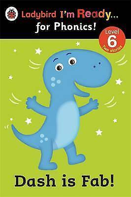 Dash is Fab! Ladybird I'm Ready for Phonics: Level 6-9780723275428-G059