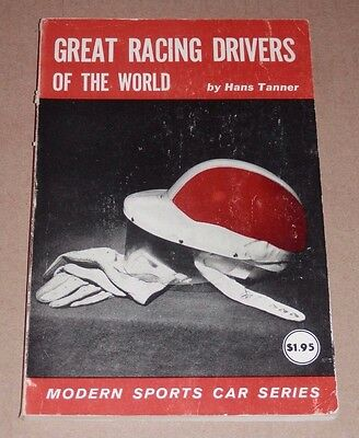 Great Racing Drivers of the World, by Hans Tanner (Paperback 1958)
