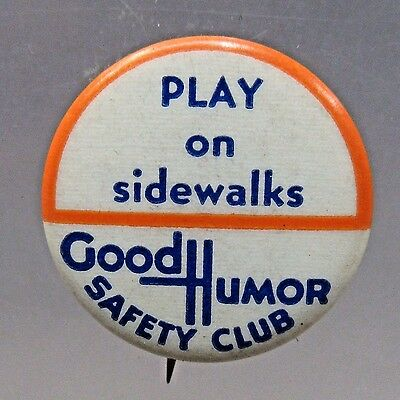 Play On Sidewalks 1930's GOOD HUMOR SAFETY CLUB ICE CREAM pinback button +