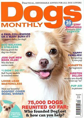Dogs Monthly Magazine December 2016 CHIHUAHUAS DOGS REUNITED DOG STALKERS