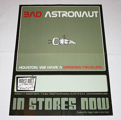 BAD ASTRONAUT Houston: We Have a Drinking Problem Poster - Fat Wreck - RARE