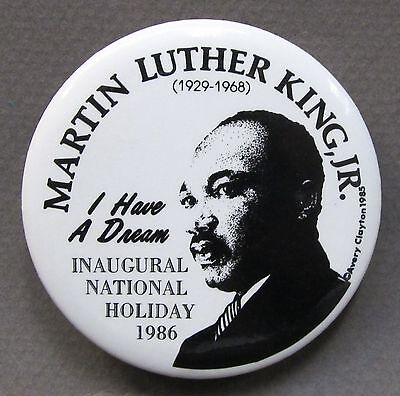 "1986 INAUGURAL NATIONAL HOLIDAY Martin Luther King 2 1/8""  pinback button"