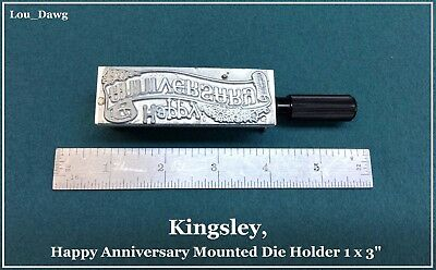 Kingsley Machine ( Happy Anniversary Mounted Die Holder ) Hot Foil Stamping