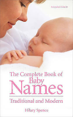 The Complete Book of Baby Names by Hilary Spence (Paperback, 1999)