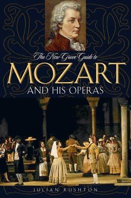 The New Grove Guide to Mozart and His Operas Julian Rushton
