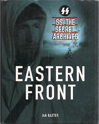Eastern Front by Ian Baxter (Waffen SS) SS; The Secret Archives (Photos)