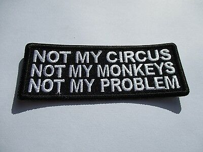 Not my Circus......Embroidered Patch Sew/Iron Rider biker Motorcycle vest