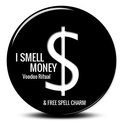 I SMELL MONEY WEALTH AND RICHES Voodoo Magick Spell cast and FREE SPELL CHARM