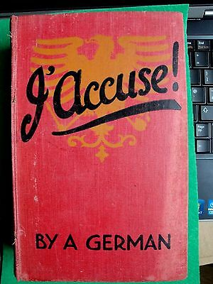 Ww1 Home Front Book. J'accuse, By A German. Hardback 1915. 448 Pages