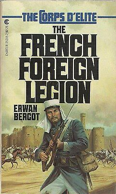 The French Foreign Legion by Erwan Bergot