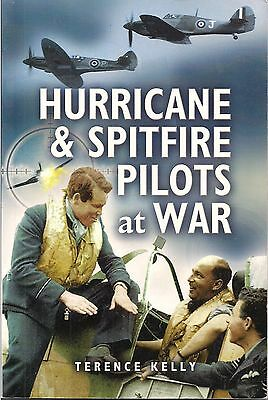 Hurricane & Spitfire Pilots at War by Terence Kelly