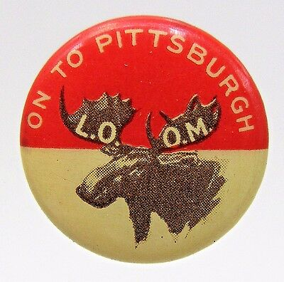 1920's MOOSE ON TO PITTSBURGH L.O.O.M. Fraternal pinback button  +