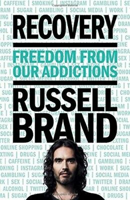 Recovery: Freedom From Our Addictions by Russel Brand Hardcover BRAND NEW 09/17