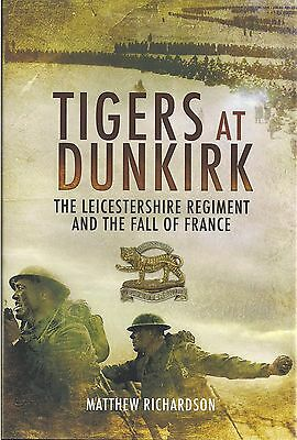Tigers at Dunkirk (Leicestershire Regiment) by Matthew Richardson