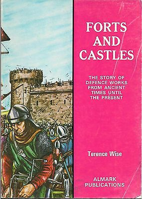 (Almark) Forts and Castles (Defence works from ancient to present) by T. Wise.