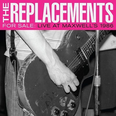 The Replacements For Sale: Live At Maxwell's 1986 Cd - New Release October 2017