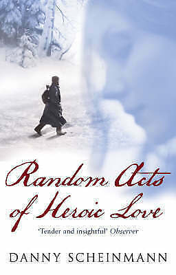 Random Acts of Heroic Love by Danny Scheinmann ~ Paperback 2008 With Free P&P UK
