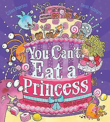 You Can't Eat a Princess! by Gillian Rogerson-9781407164847-G062