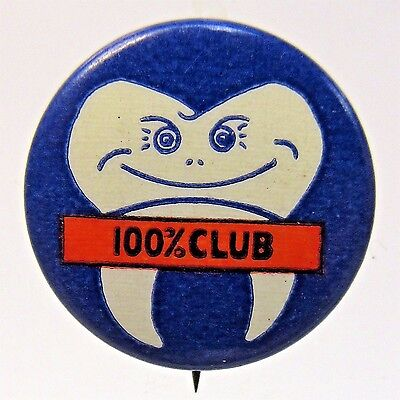 1920's to 30's Smiling Tooth 100% CLUB pinback button dentist dental dentistry +