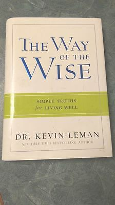 The Way of the Wise : Simple Truths for Living Well by Kevin Leman (2013,...