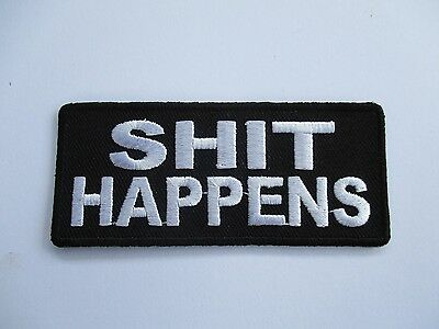 Sh*t Happens Embroidered Patch Sew/Iron - Rider biker Men's Shed Motorcycle