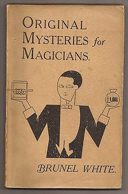 ORIGINAL MYSTERIES FOR MAGICIANS by Brunel White 1920
