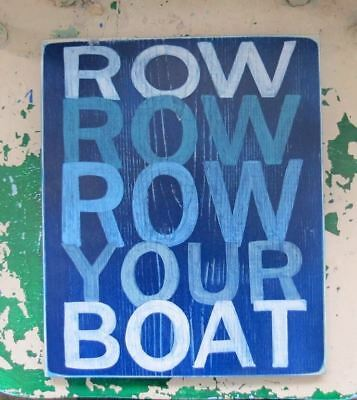 Hand Painted Row Row Row Your Boat Typography Wood Lake Sign Customize Colors
