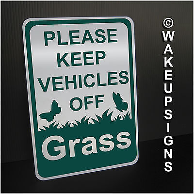 "Please Keep Vehicles Off Of The Grass Sign Aluminum 7"" By 10"" Do Not Park"