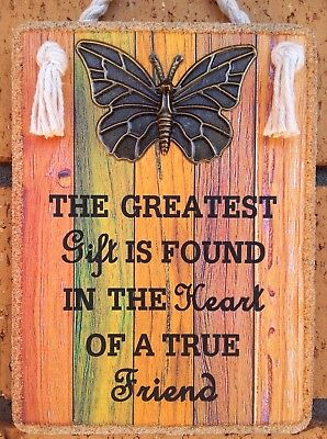 """Handmade  Plaque """" The Greatest Gift  """" Inspirational  Friendship Gift"""