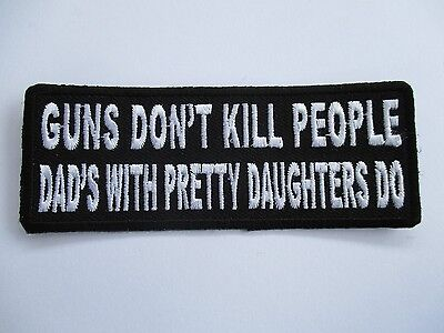 Guns Don't Kill People dad's with.....Patch Sew/Iron Rider biker Motorcycle vest