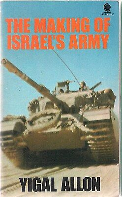 The Making of Israel's Army, by Yigal Allon