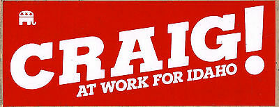 """Craig! At Work For Idaho!"" Larry Craig Bumper Sticker 1980's"