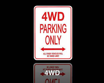 4WD Parking Only Sign